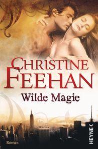 Christine  Feehan - Wilde Magie