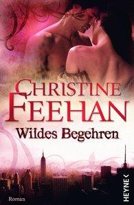 Christine  Feehan - Wildes Begehren