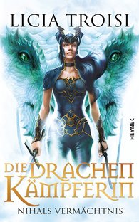 Licia  Troisi - Die Drachenkämpferin: Nihals Vermächtnis