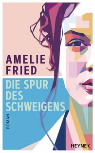 Amelie  Fried - The Trace of Silence