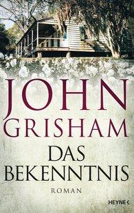 John  Grisham - Das Bekenntnis