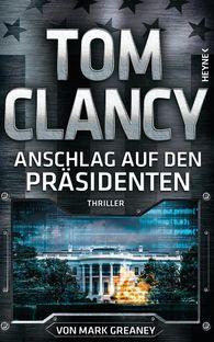 Tom  Clancy, Mark  Greaney - Anschlag auf den Präsidenten