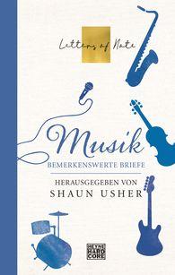 Shaun  Usher  (Hrsg.) - Musik – Letters of Note