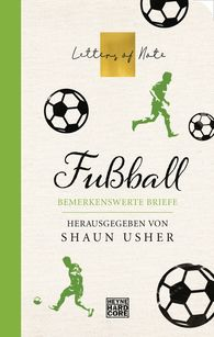 Shaun  Usher  (Hrsg.) - Fußball - Letters of Note
