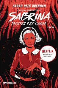 Sarah Rees  Brennan - Chilling Adventures of Sabrina: Tochter des Chaos