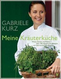 Gabriele  Kurz - My Herbal Cuisine