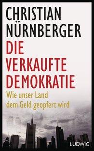 Christian  Nürnberger - Die verkaufte Demokratie