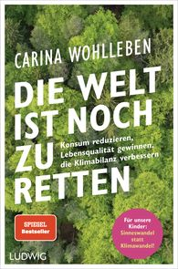 Carina  Wohlleben - It's Not Too Late to Save the World