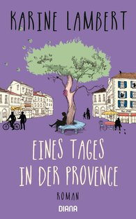 Karine  Lambert - Eines Tages in der Provence