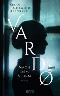 Kiran  Millwood Hargrave - Vardo – Nach dem Sturm