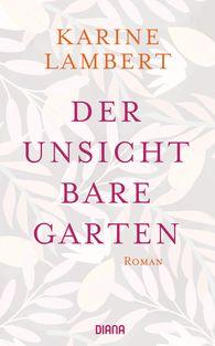 Karine  Lambert - Der unsichtbare Garten