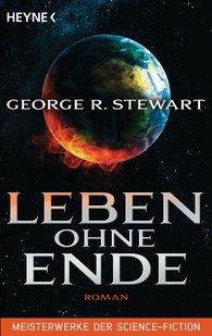 George R.  Stewart - Leben ohne Ende
