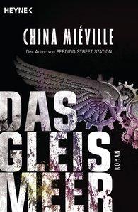 China  Miéville - Das Gleismeer