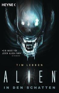 Tim  Lebbon - Alien - In den Schatten