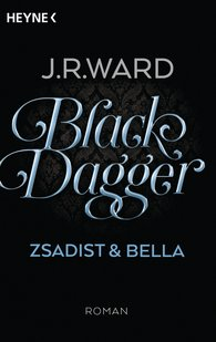 J. R.  Ward - Black Dagger - Zsadist & Bella