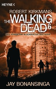 Jay  Bonansinga, Robert  Kirkman - The Walking Dead 6