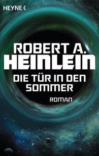 Robert A.  Heinlein - Die Tür in den Sommer