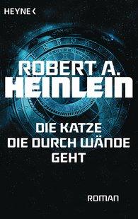 Robert A.  Heinlein - Die Katze, die durch Wände geht