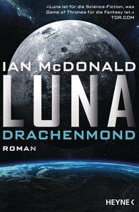 Ian  McDonald - Luna – Drachenmond