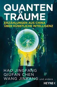 Hao  Jingfang, Qiufan  Chen, Wang  Jinkang, Jing Dr. Bartz  (Hrsg.) - Quantenträume