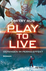 Dmitry  Rus - Play to Live - Gefangen im Perma-Effekt