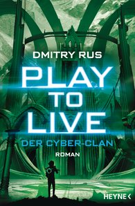 Dmitry  Rus - Play to Live - Der Cyber-Clan