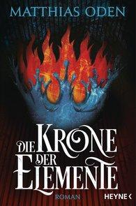 Matthias  Oden - Die Krone der Elemente