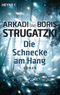 Arkadi  Strugatzki, Boris  Strugatzki - Die Schnecke am Hang
