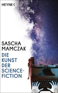 Sascha  Mamczak - The Art of Science Fiction