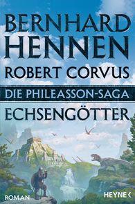 Bernhard  Hennen, Robert  Corvus - Die Phileasson-Saga - Echsengötter