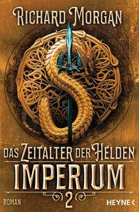 Richard  Morgan - Das Zeitalter der Helden 2 – Imperium