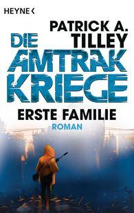 Patrick A.  Tilley - Erste Familie - Die Amtrak-Kriege 2