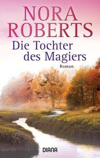 Nora  Roberts - Die Tochter des Magiers