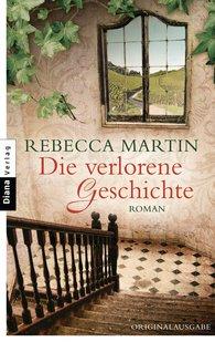 Rebecca  Martin - Die verlorene Geschichte