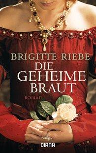 Brigitte  Riebe - Die geheime Braut