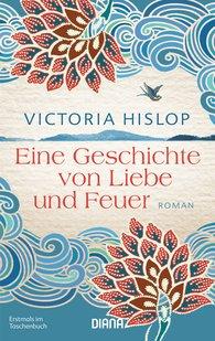 Victoria  Hislop - Eine Geschichte von Liebe und Feuer