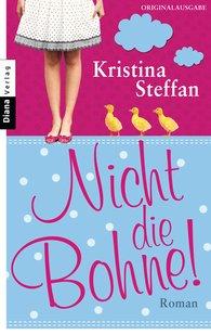 Kristina  Steffan - Nicht die Bohne!