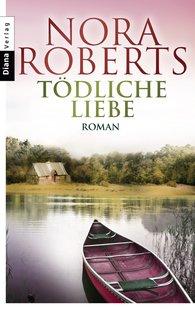 Nora  Roberts - Tödliche Liebe