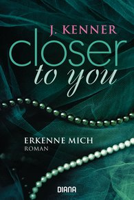 J.  Kenner - Closer to you (3): Erkenne mich