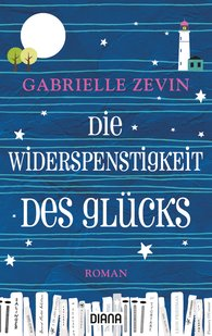 Gabrielle  Zevin - Die Widerspenstigkeit des Glücks