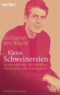 Anthony  Bourdain - Kleine Schweinereien