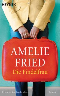 Amelie  Fried - Die Findelfrau
