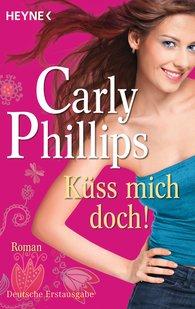 Carly  Phillips - Küss mich doch!