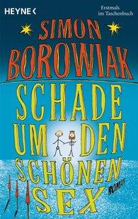 Simon  Borowiak - Schade um den schönen Sex