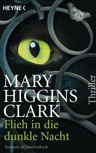 Mary  Higgins Clark - Flieh in die dunkle Nacht