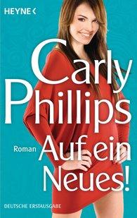 Carly  Phillips - Auf ein Neues!