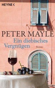 Peter  Mayle - Ein diebisches Vergnügen