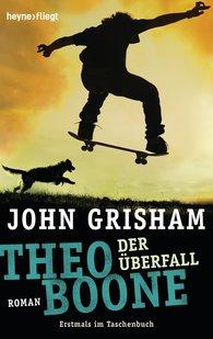 John  Grisham - Theo Boone - Der Überfall