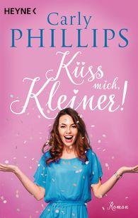 Carly  Phillips - Küss mich, Kleiner!