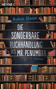 Robin  Sloan - Die sonderbare Buchhandlung des Mr. Penumbra